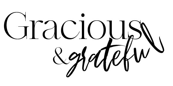 Gracious and Grateful